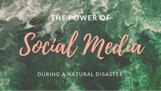 The Power Of Social Media During A Natural Disaster