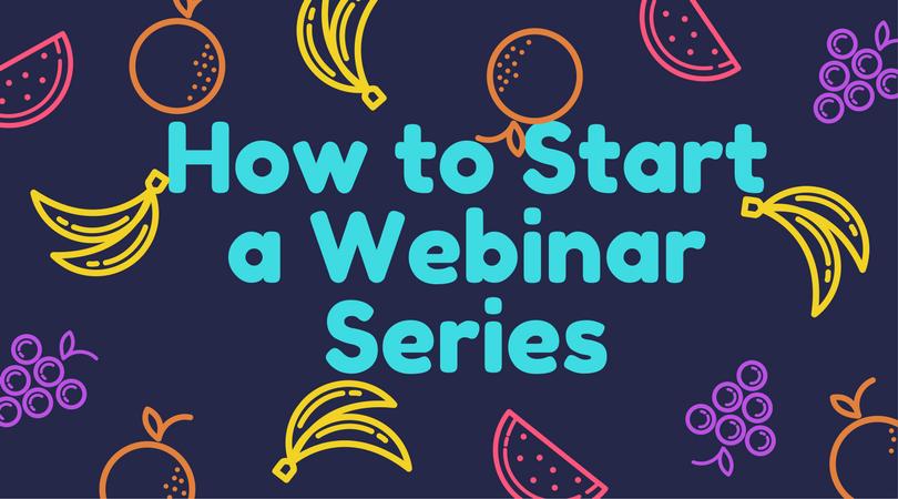 How to Start a Webinar Series