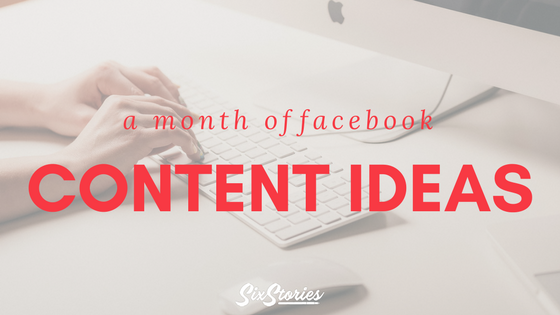 A Month of Facebook Content Ideas