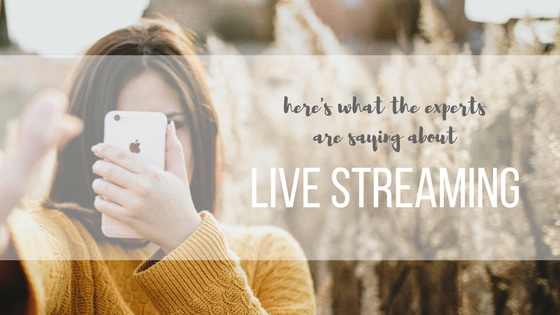 Here's What The Experts Are Saying About Live Streaming