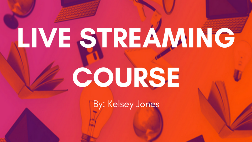 Live Streaming Course