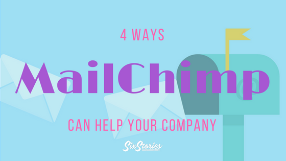 4 Ways MailChimp Can Help Your Company